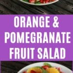 Pomegranate Orange Fruit Salad Collage