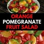 Pomegranate Orange Fruit Salad Collage