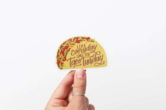 Live Everyday Like It's Taco Tuesday Vinyl Sticker   Etsy