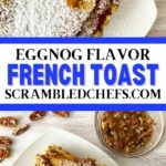 Eggnog french toast collage