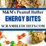 M&M's Peanut Butter Energy Balls collage