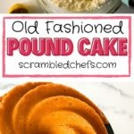 Old Fashioned pound cake collage