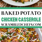 Collage of loaded baked potato and chicken casserole