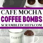 Cafe mocha coffee bombs collage