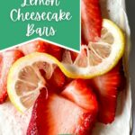 Top of garnished lemon strawberry cheesecake