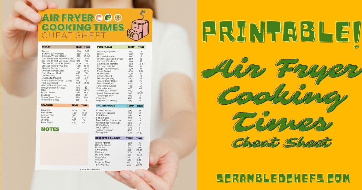 Woman holding up printable sheet with yellow background that says printable air fryer cooking times