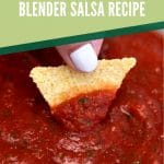 Chip dipping into salsa with green banner that says homemade blender salsa recipe