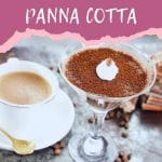 Glass dessert cup of panna cotta with espresso top next to white cup of coffee