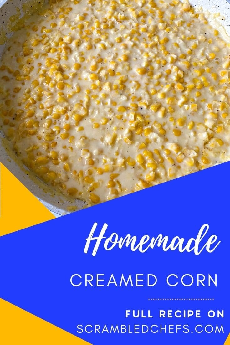 Skillet of creamed corn with blue and yellow overlay at bottom of picture saying homemade creamed corn