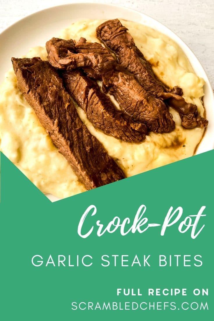 Bowl of potatoes and steak with green overlay saying corck pot garlic stteak bites